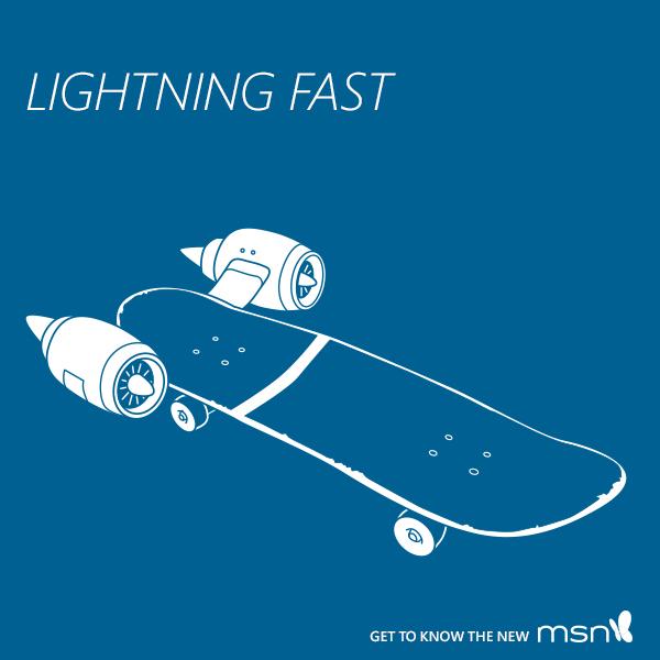 MSN is Lightning Fast!